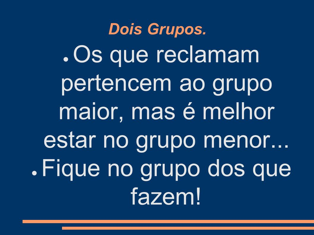 Fique no grupo dos que fazem!