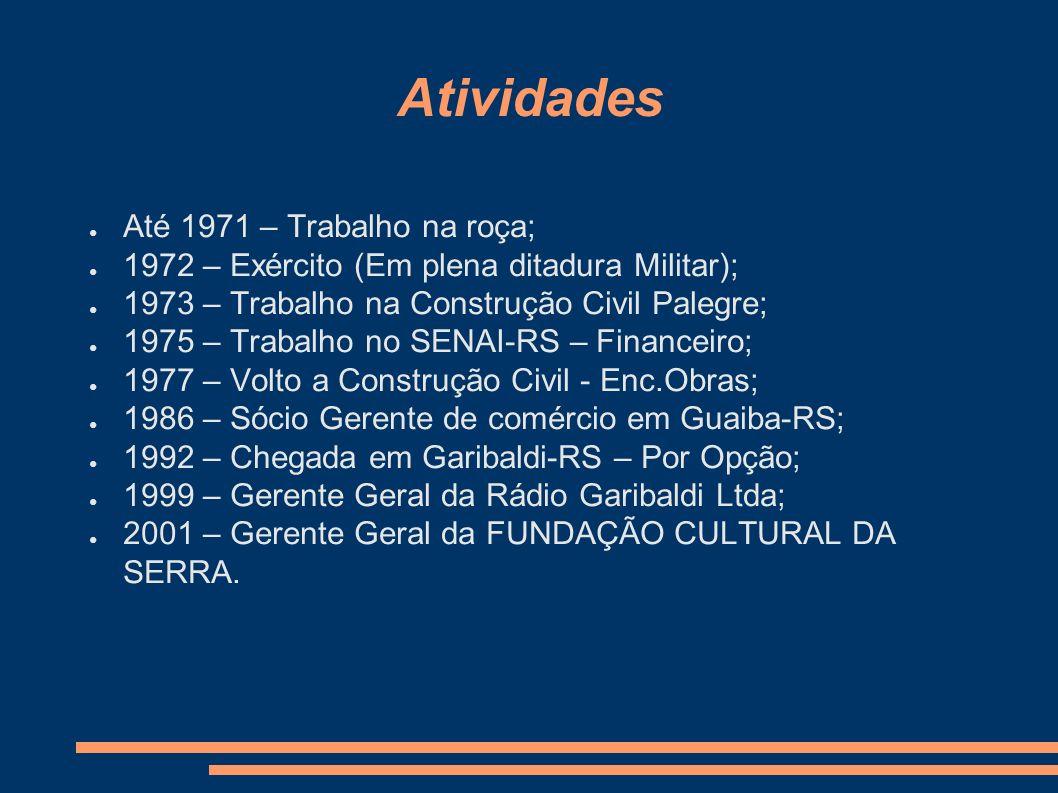Atividades Até 1971 – Trabalho na roça;