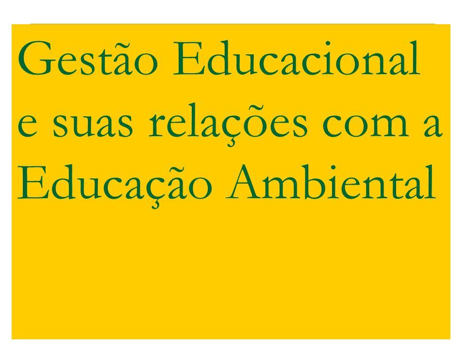 Gestão Educacional e suas relações com a Educação Ambiental