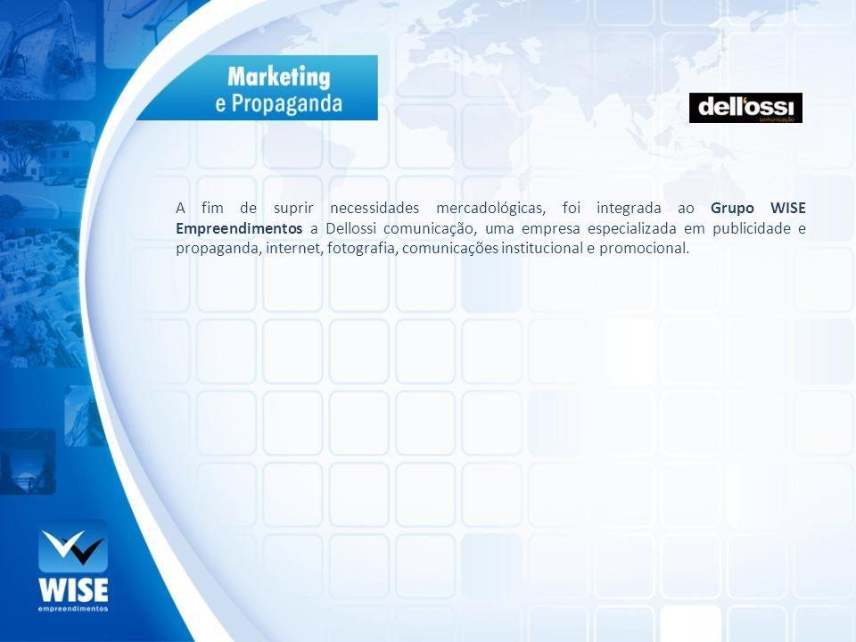 A fim de suprir necessidades mercadológicas, foi integrada ao Grupo WISE Empreendimentos a Dellossi comunicação, uma empresa especializada em publicidade e propaganda, internet, fotografia, comunicações institucional e promocional.