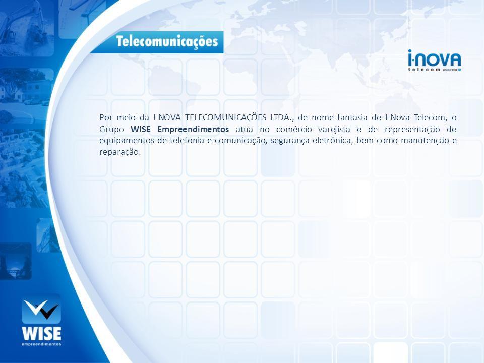 Por meio da I-NOVA TELECOMUNICAÇÕES LTDA