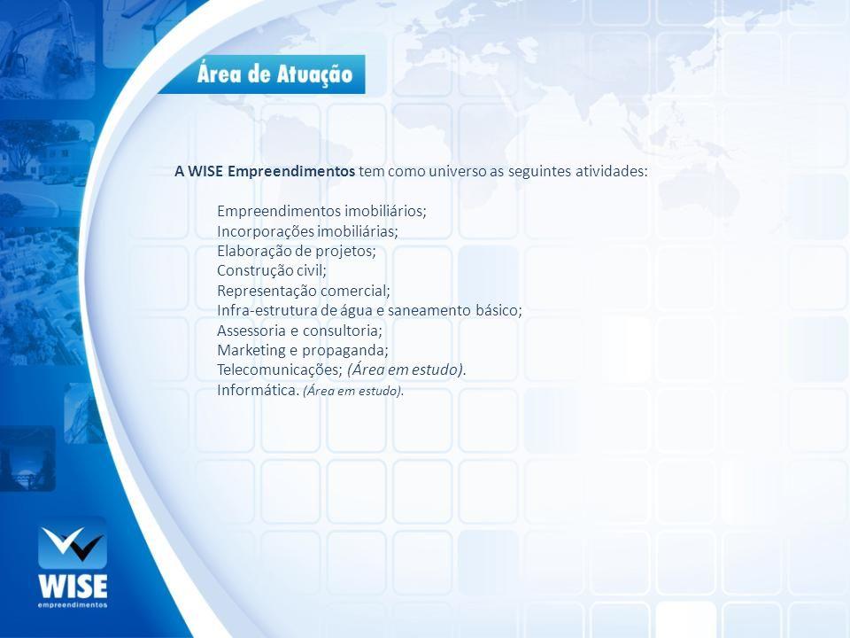A WISE Empreendimentos tem como universo as seguintes atividades: