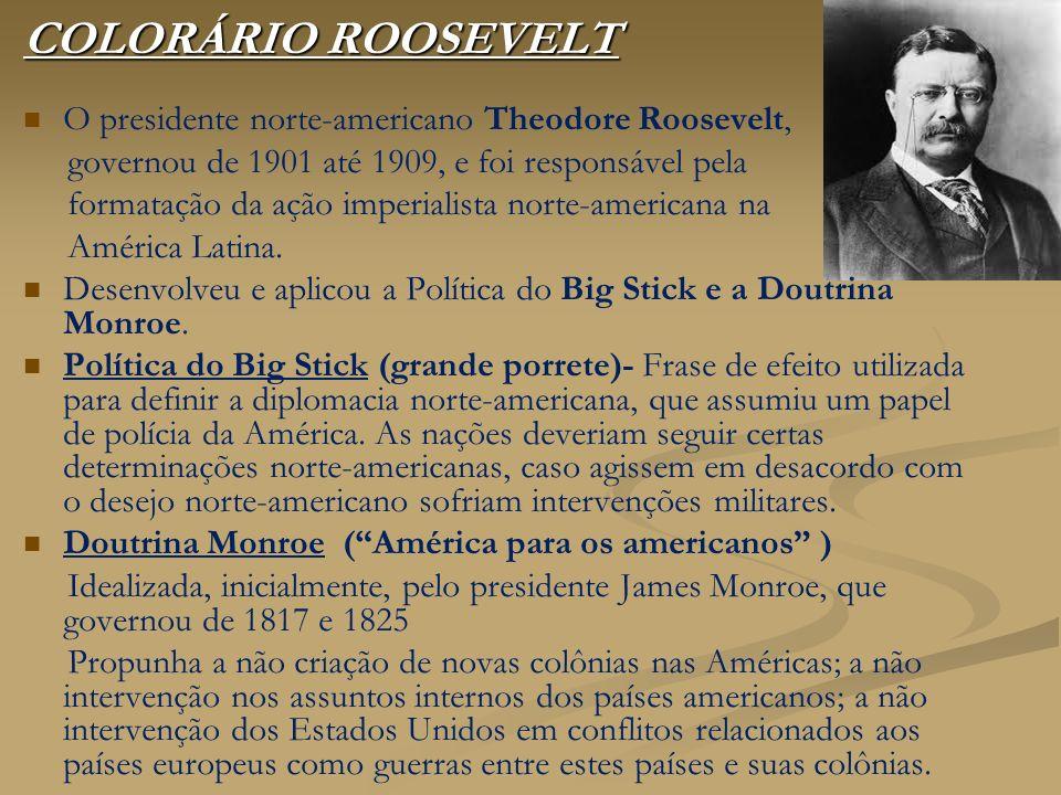 COLORÁRIO ROOSEVELT O presidente norte-americano Theodore Roosevelt,