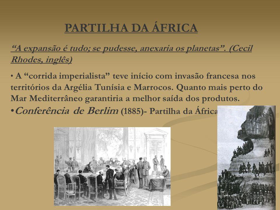 PARTILHA DA ÁFRICA Conferência de Berlim (1885)- Partilha da África
