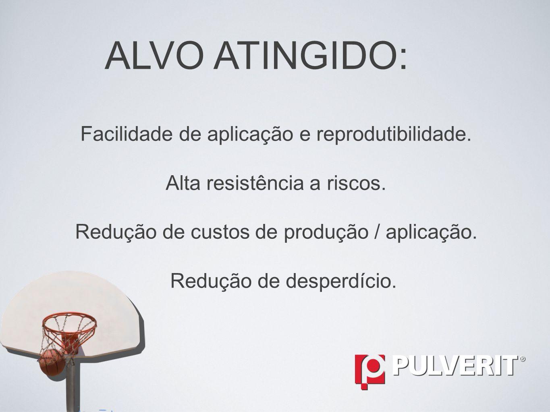 ALVO ATINGIDO: Facilidade de aplicação e reprodutibilidade.
