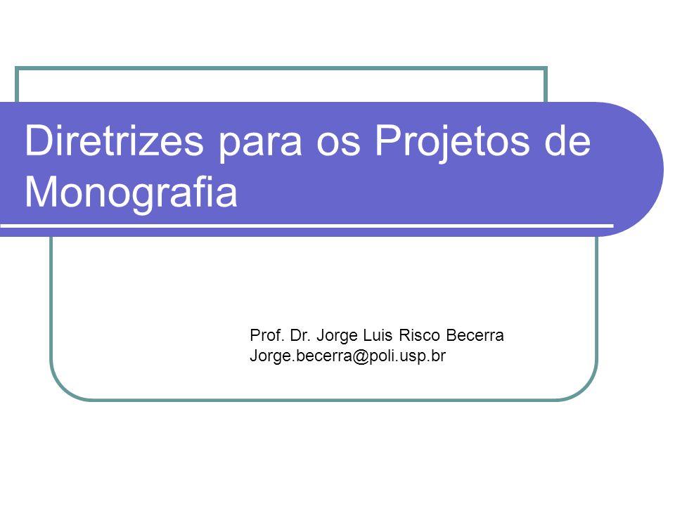 Diretrizes para os Projetos de Monografia
