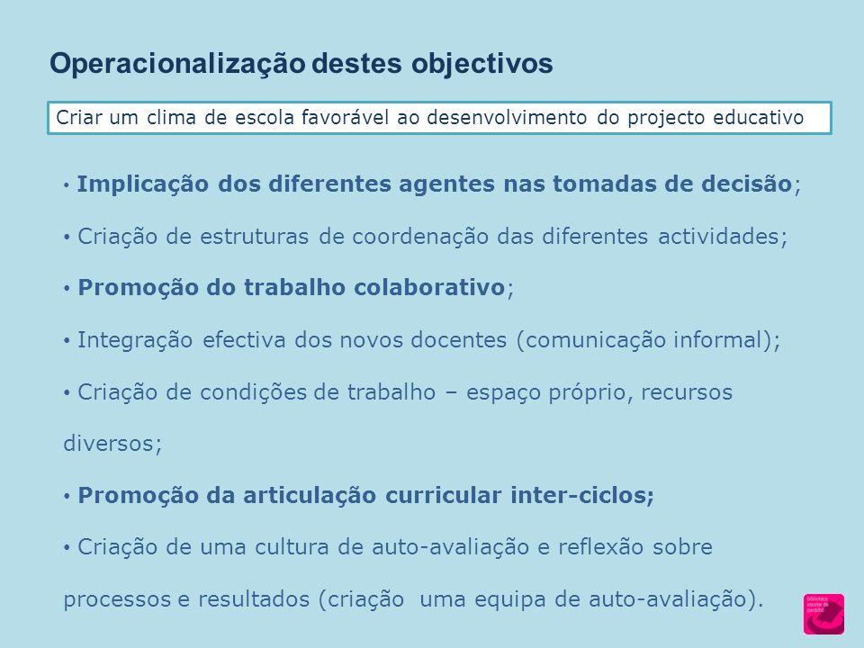 Operacionalização destes objectivos