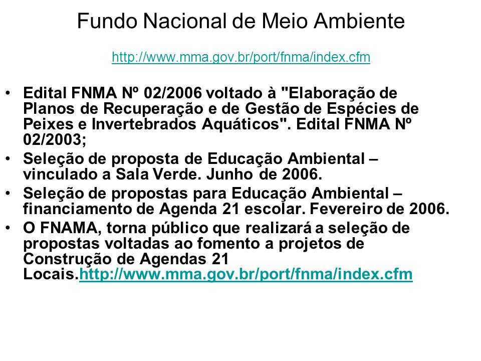 Fundo Nacional de Meio Ambiente http://www. mma. gov