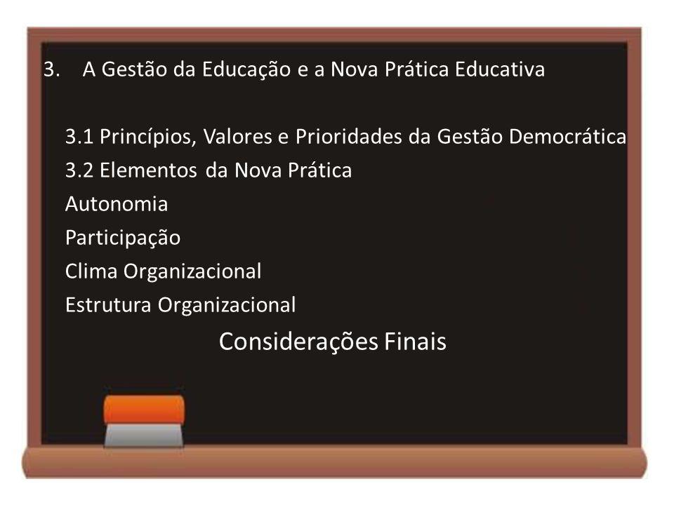 Considerações Finais A Gestão da Educação e a Nova Prática Educativa