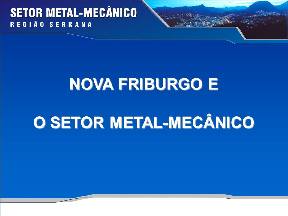 O SETOR METAL-MECÂNICO