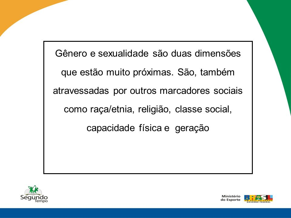 Gênero e sexualidade são duas dimensões que estão muito próximas