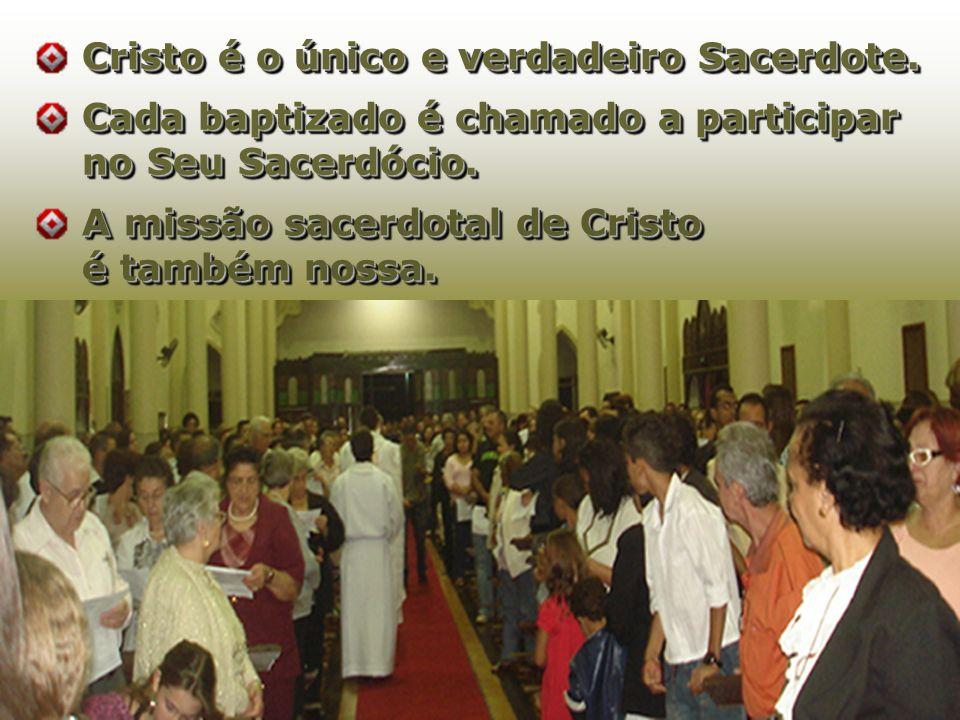 Cristo é o único e verdadeiro Sacerdote.
