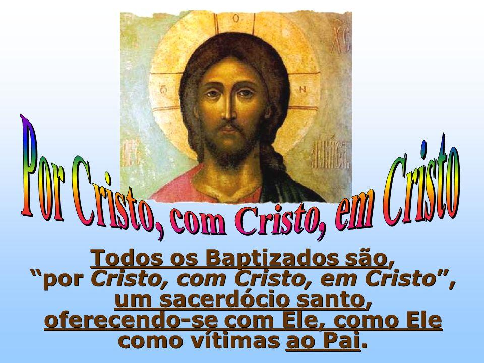 Por Cristo, com Cristo, em Cristo