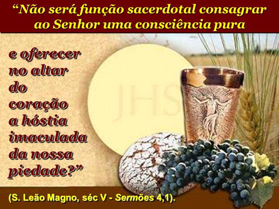 Não será função sacerdotal consagrar ao Senhor uma consciência pura
