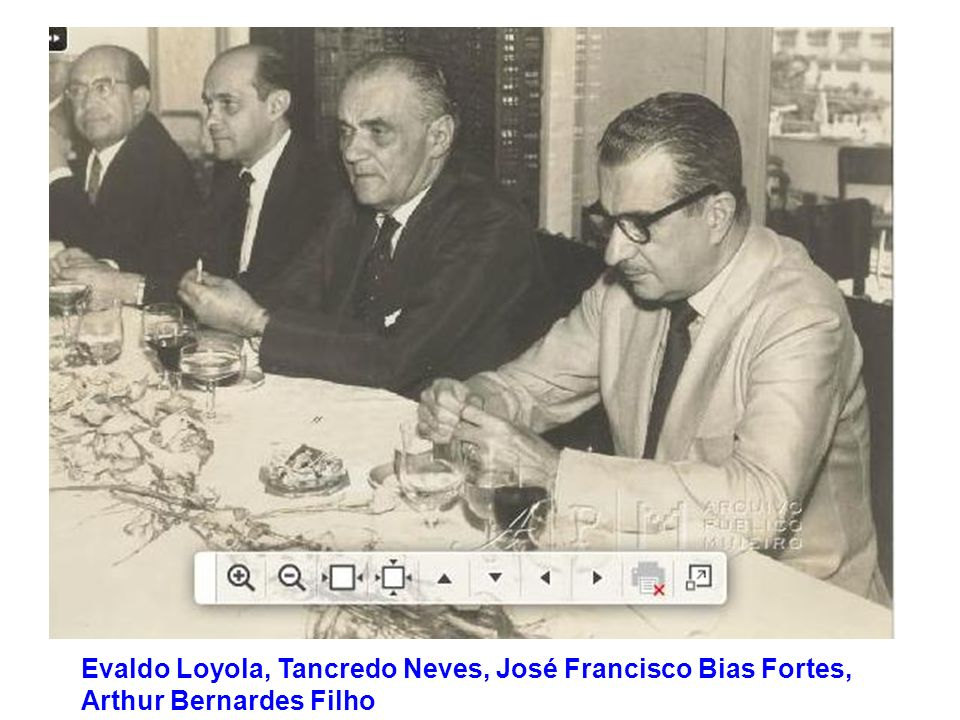 Evaldo Loyola, Tancredo Neves, José Francisco Bias Fortes, Arthur Bernardes Filho