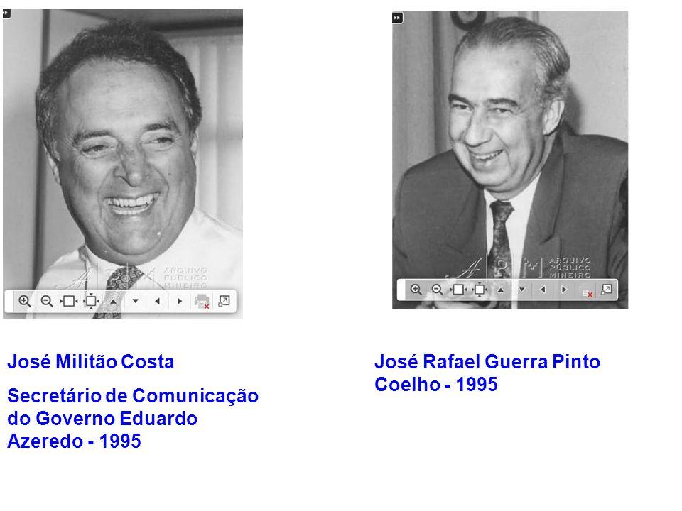 José Militão Costa Secretário de Comunicação do Governo Eduardo Azeredo - 1995.