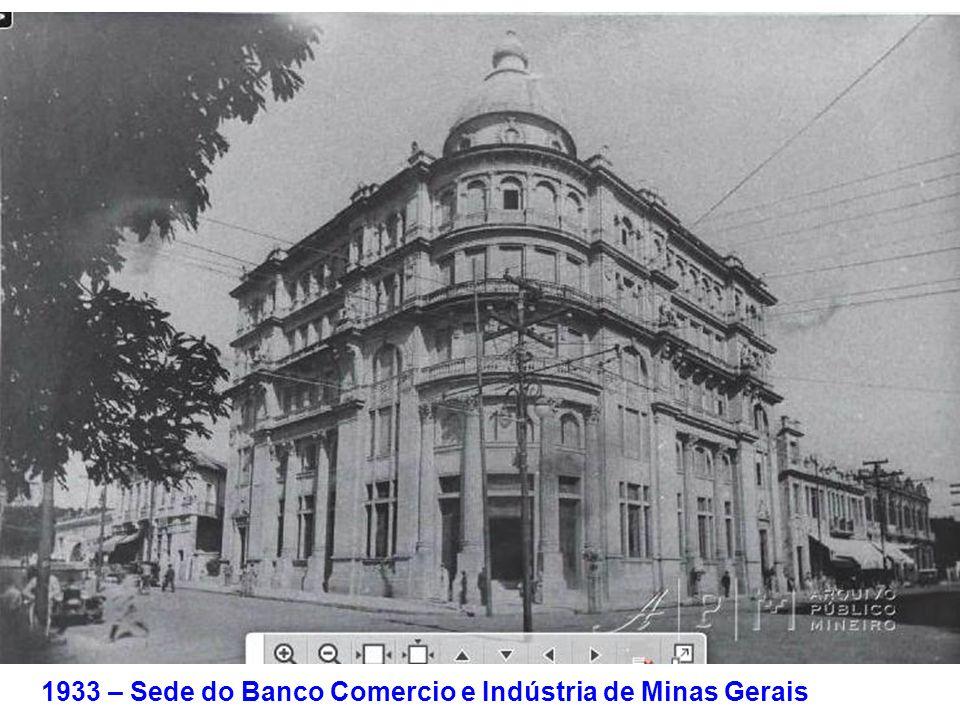 1933 – Sede do Banco Comercio e Indústria de Minas Gerais