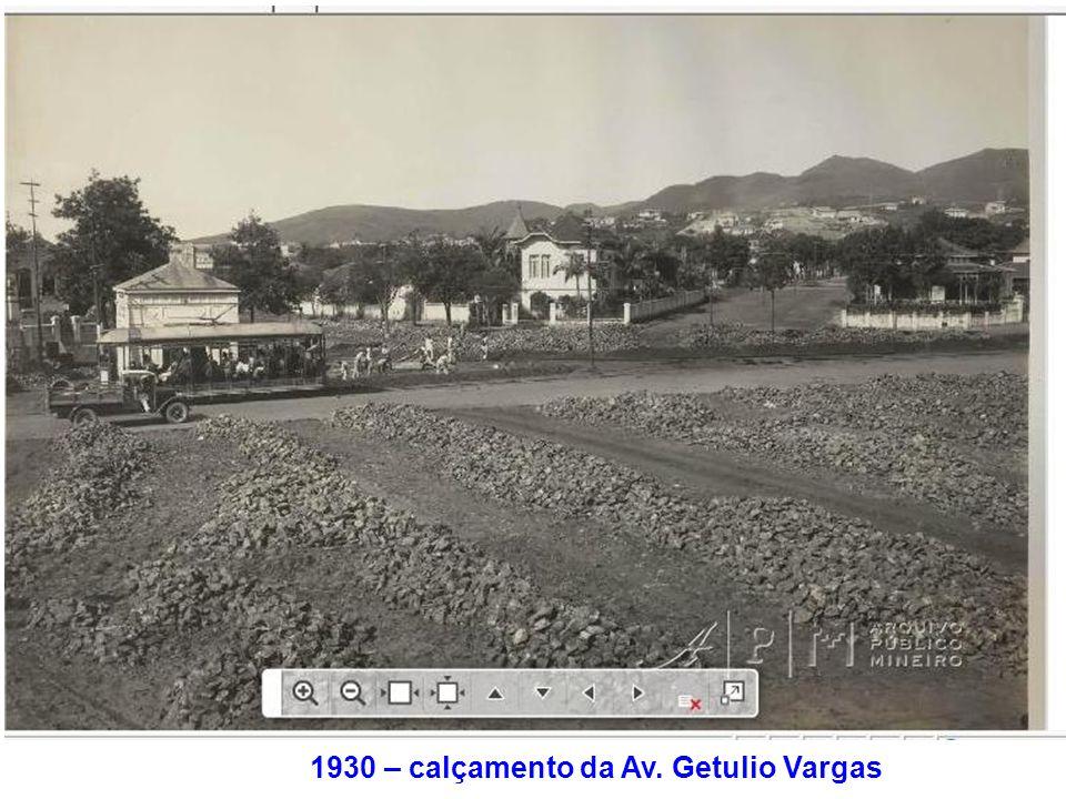 1930 – calçamento da Av. Getulio Vargas
