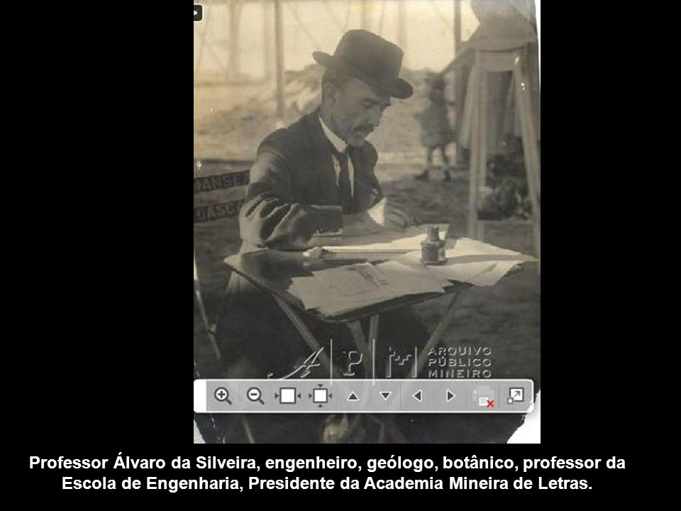 Professor Álvaro da Silveira, engenheiro, geólogo, botânico, professor da Escola de Engenharia, Presidente da Academia Mineira de Letras.
