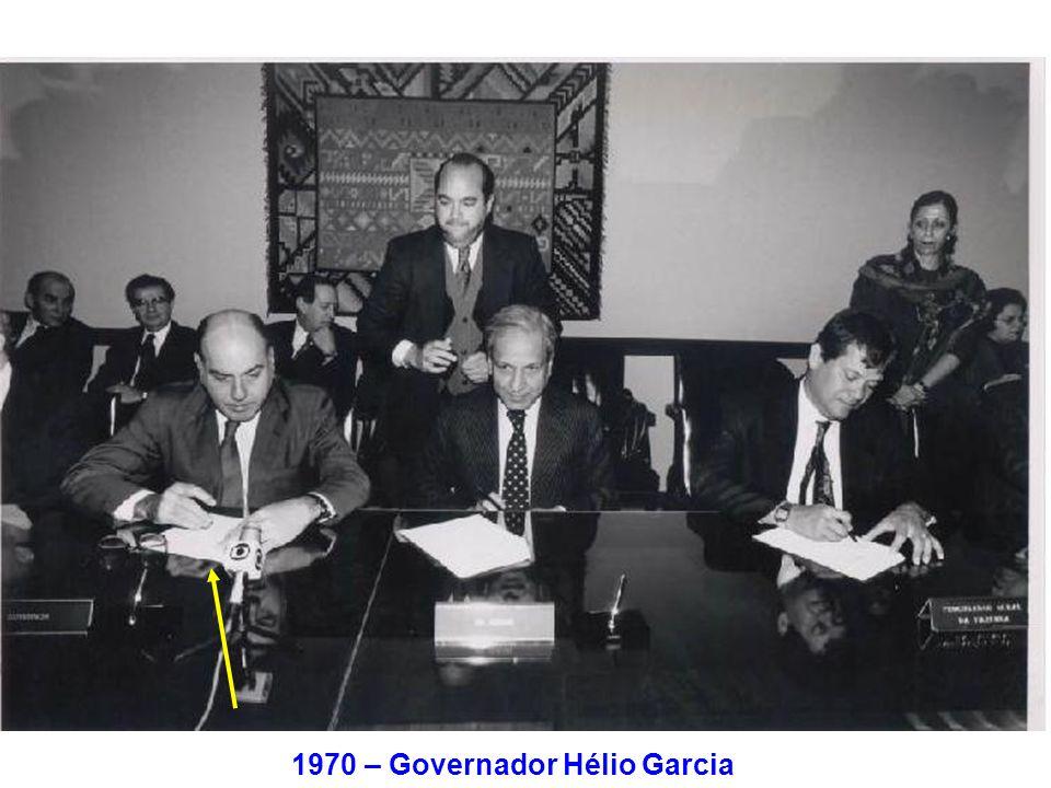 1970 – Governador Hélio Garcia