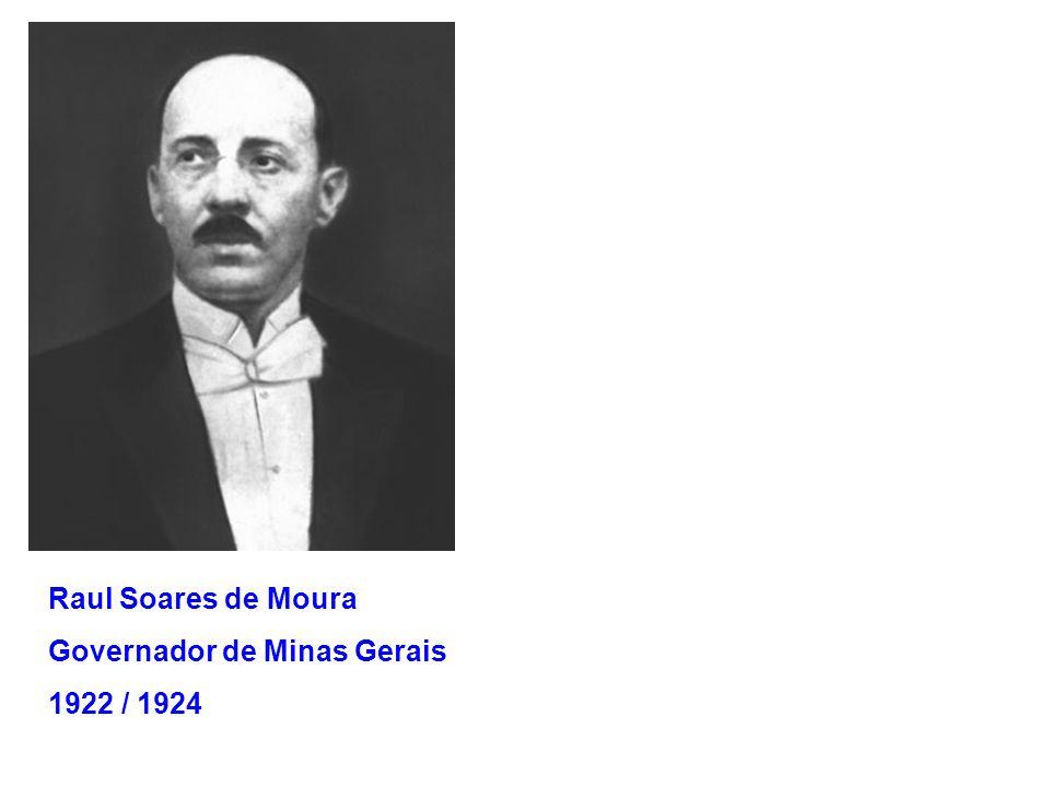 Raul Soares de Moura Governador de Minas Gerais 1922 / 1924