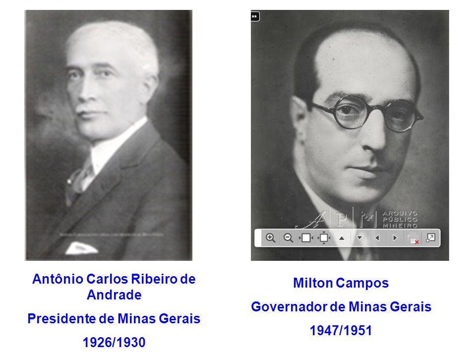 Antônio Carlos Ribeiro de Andrade Presidente de Minas Gerais 1926/1930