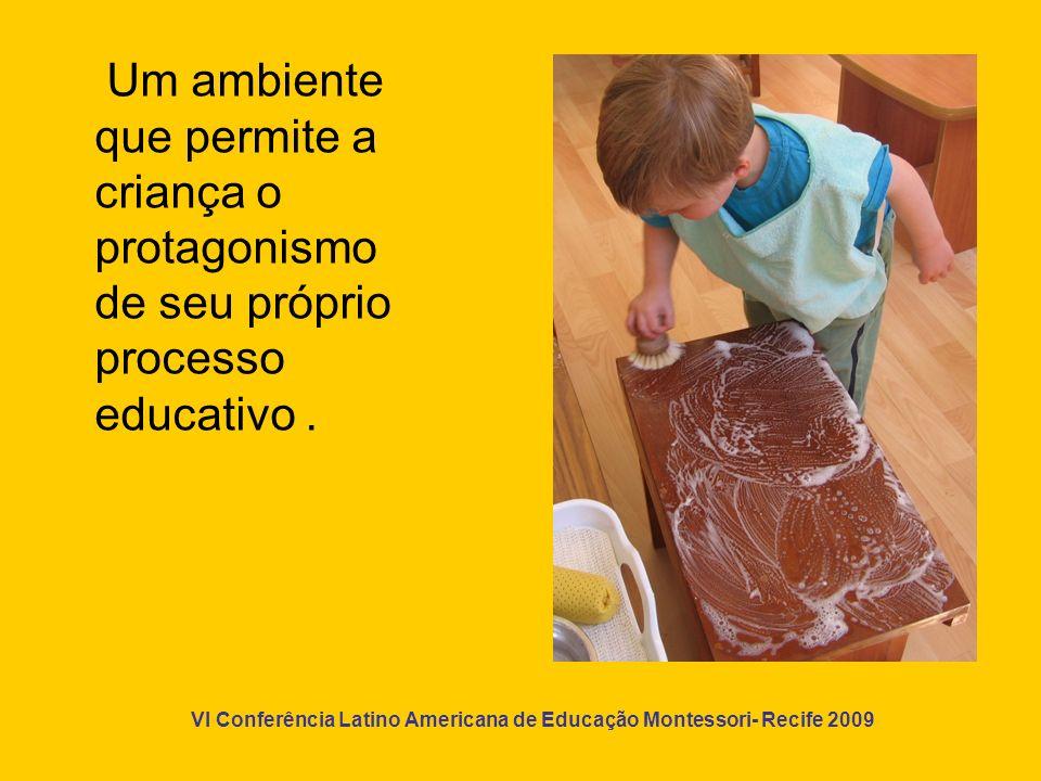 Um ambiente que permite a criança o protagonismo de seu próprio processo educativo .