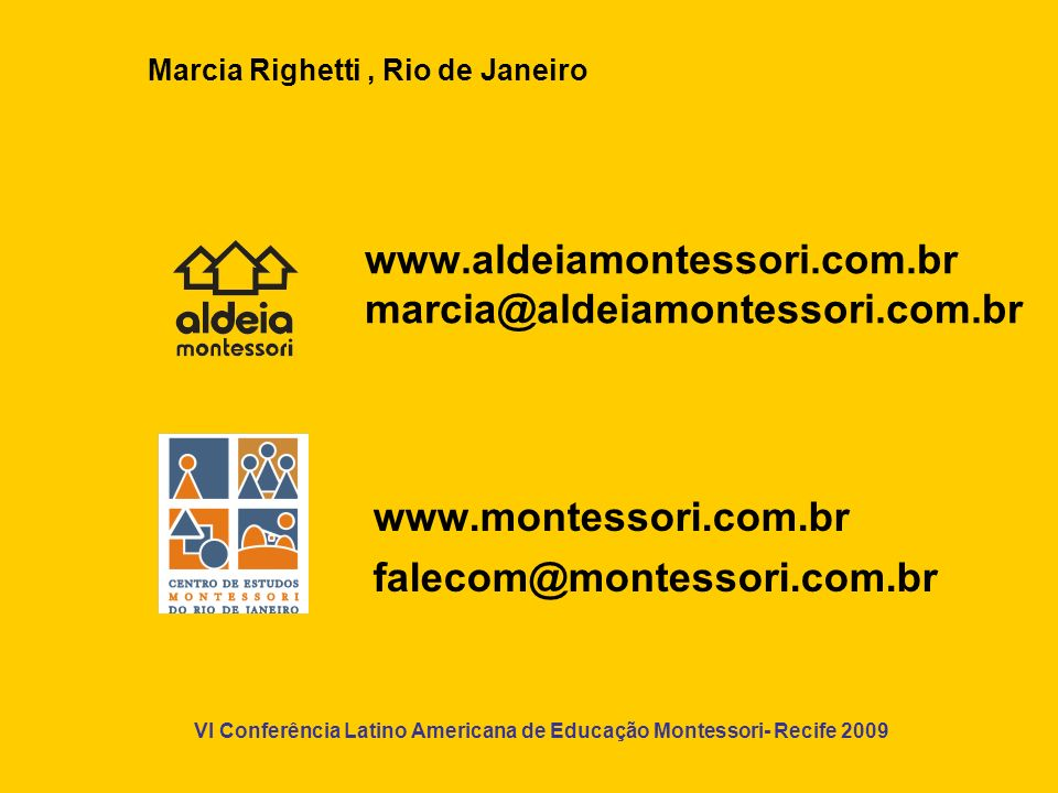 www.aldeiamontessori.com.br marcia@aldeiamontessori.com.br