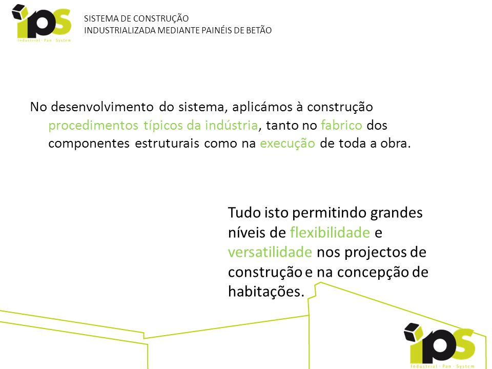 SISTEMA DE CONSTRUÇÃO INDUSTRIALIZADA MEDIANTE PAINÉIS DE BETÃO.
