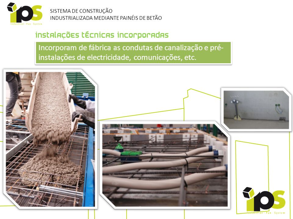 SISTEMA DE CONSTRUÇÃO INDUSTRIALIZADA MEDIANTE PAINÉIS DE BETÃO. INSTALAÇÕES TÉCNICAS INCORPORADAS.
