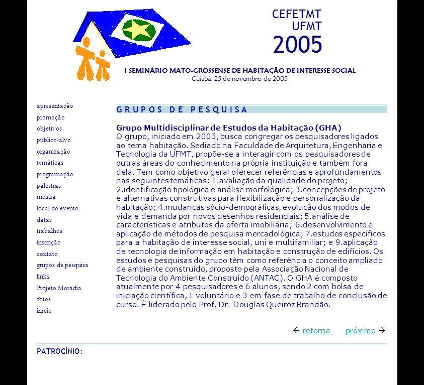 G R U P O S D E P E S Q U I S A Grupo Multidisciplinar de Estudos da Habitação (GHA)