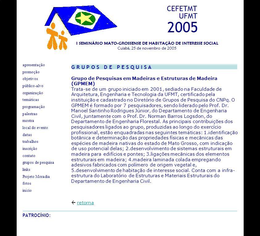 G R U P O S D E P E S Q U I S A Grupo de Pesquisas em Madeiras e Estruturas de Madeira (GPMEM)