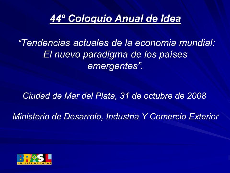 44º Coloquio Anual de Idea Tendencias actuales de la economia mundial: El nuevo paradigma de los países emergentes .