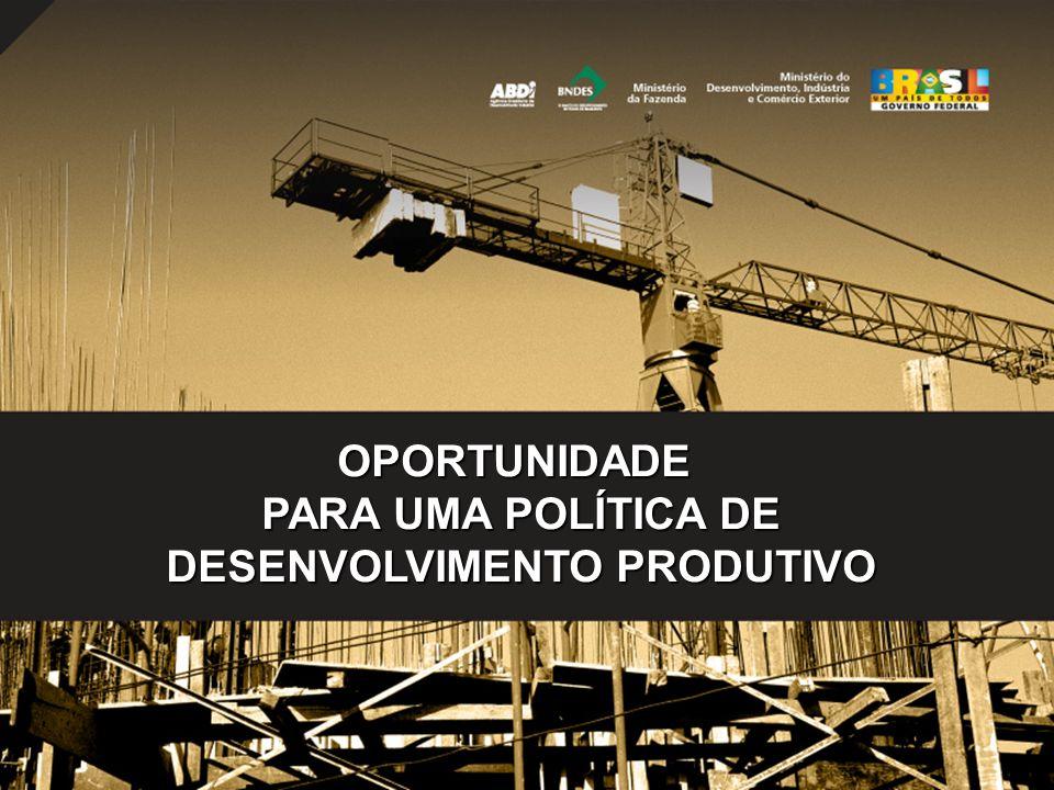 OPORTUNIDADE PARA UMA POLÍTICA DE DESENVOLVIMENTO PRODUTIVO