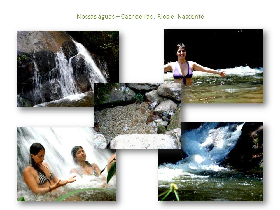 Nossas águas – Cachoeiras , Rios e Nascente