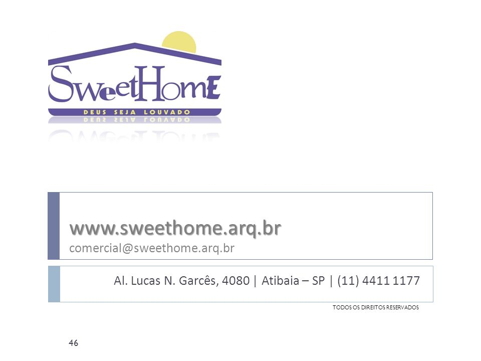 www.sweethome.arq.br comercial@sweethome.arq.br