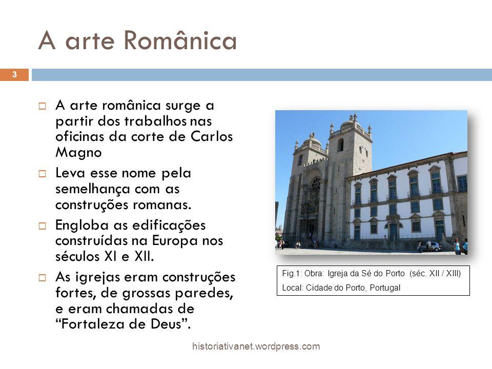 A arte Românica A arte românica surge a partir dos trabalhos nas oficinas da corte de Carlos Magno.