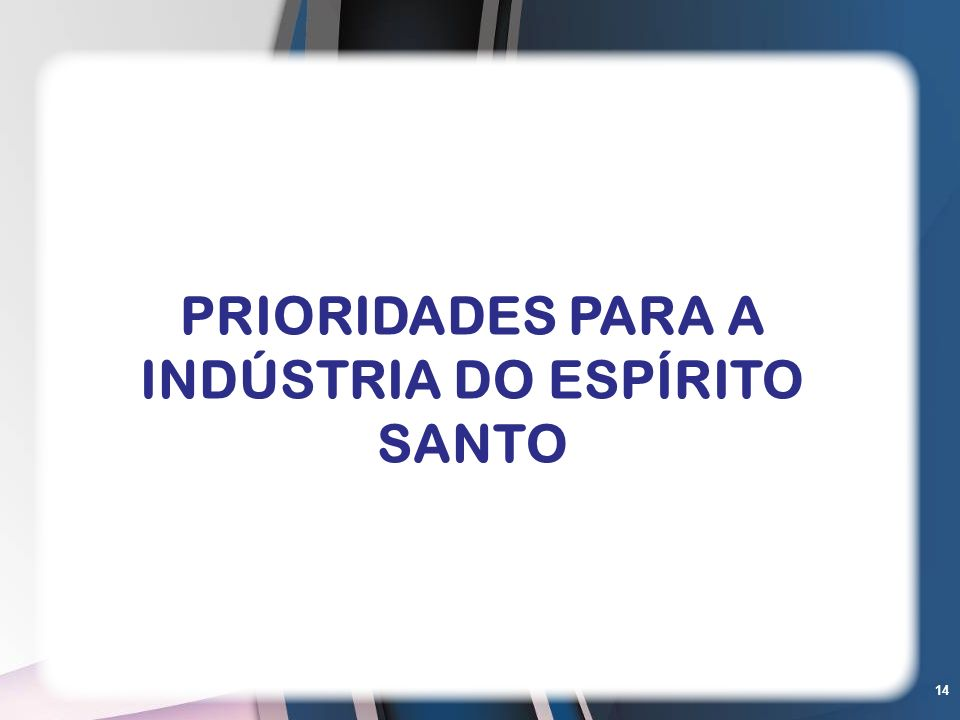PRIORIDADES PARA A INDÚSTRIA DO ESPÍRITO SANTO