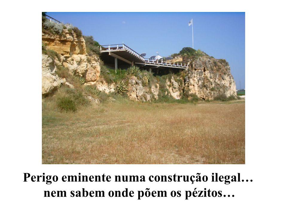 Perigo eminente numa construção ilegal…