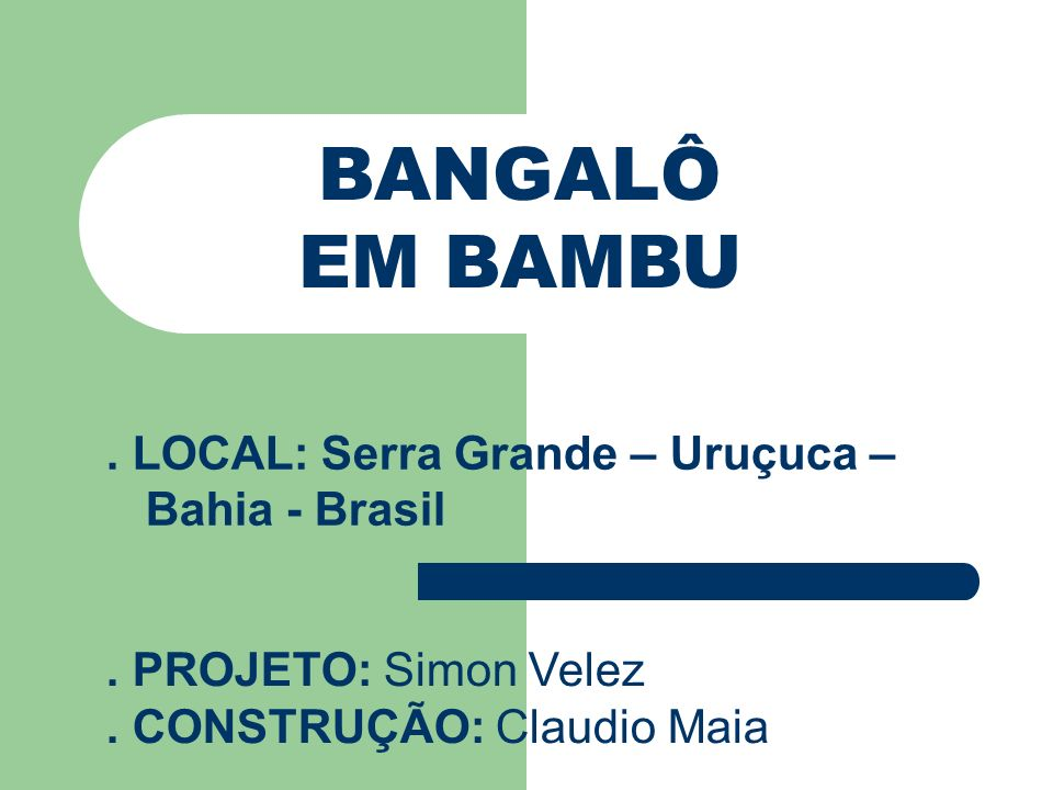BANGALÔ EM BAMBU . LOCAL: Serra Grande – Uruçuca – Bahia - Brasil