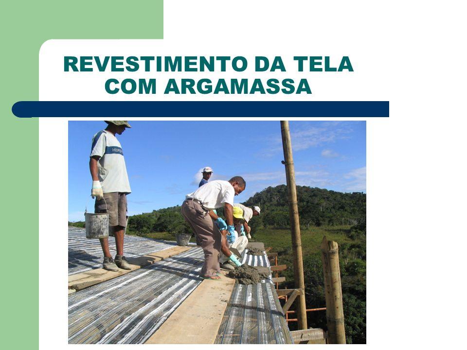 REVESTIMENTO DA TELA COM ARGAMASSA