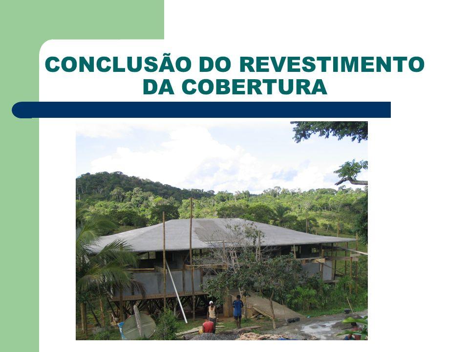 CONCLUSÃO DO REVESTIMENTO DA COBERTURA