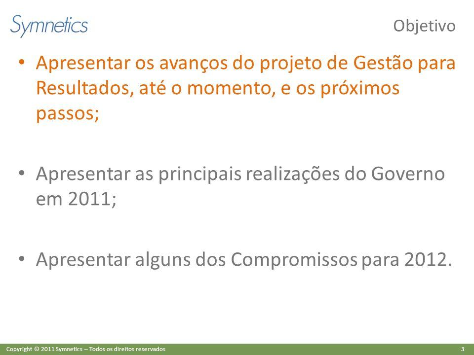 Apresentar as principais realizações do Governo em 2011;