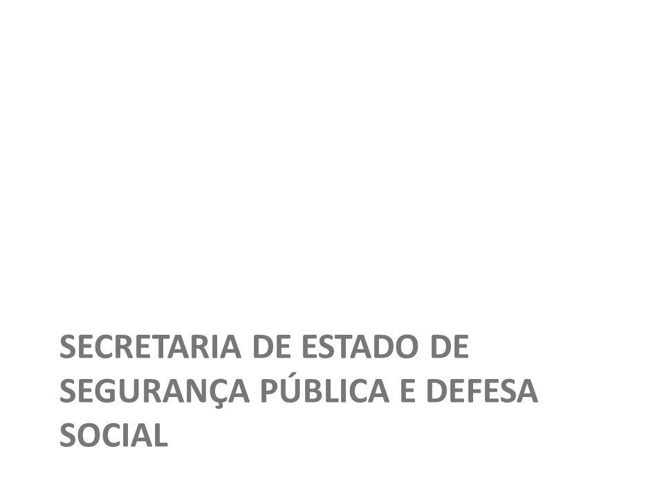 Secretaria de Estado de Segurança Pública E DEFESA SOCIAL