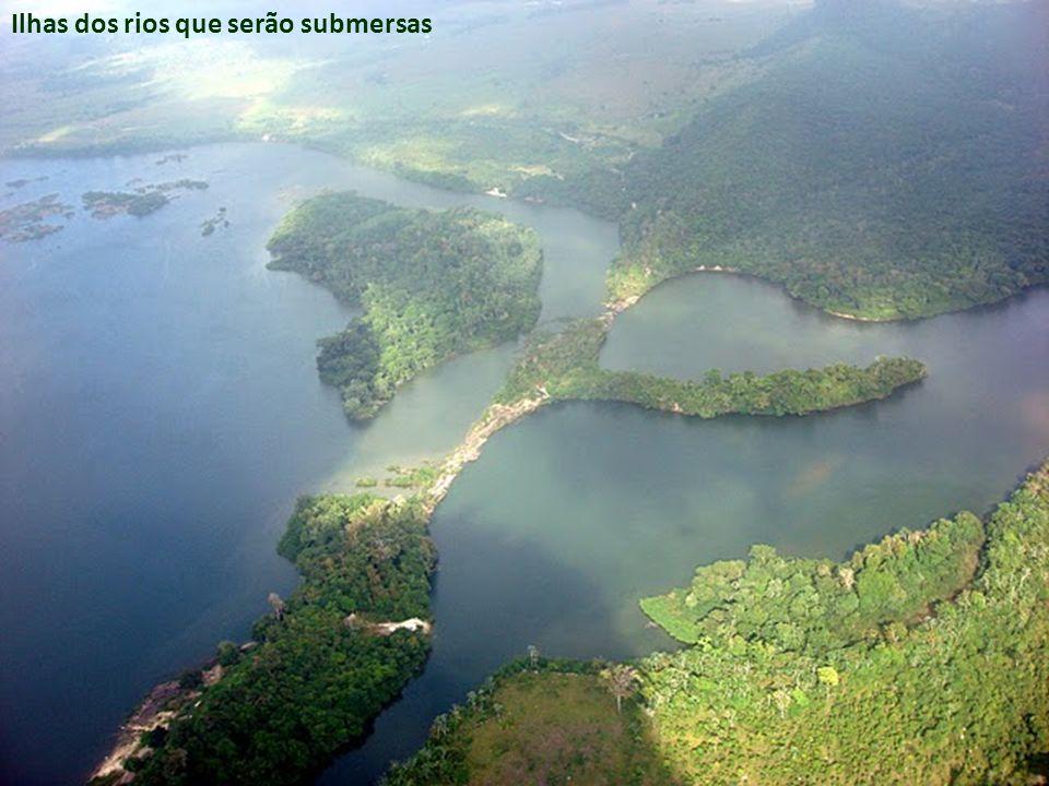 Ilhas dos rios que serão submersas