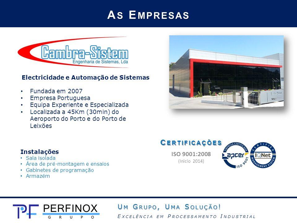 As Empresas Certificações ISO 9001:2008 Um Grupo, Uma Solução!