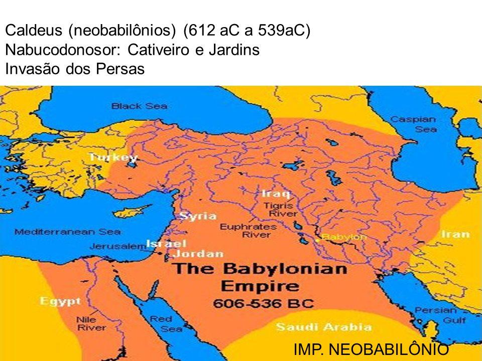 Caldeus (neobabilônios) (612 aC a 539aC)