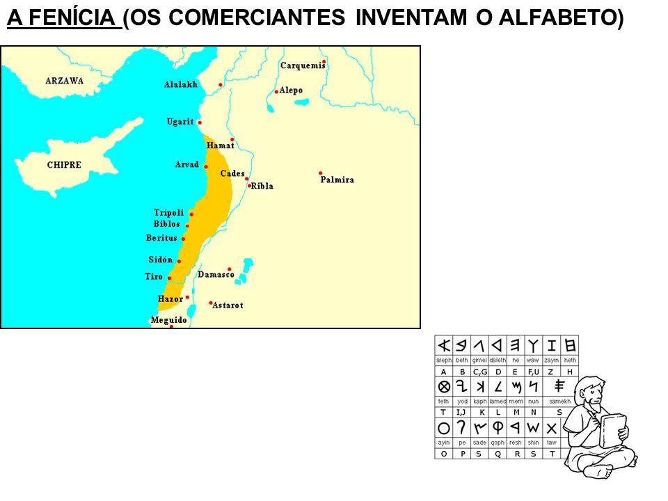 A FENÍCIA (OS COMERCIANTES INVENTAM O ALFABETO)