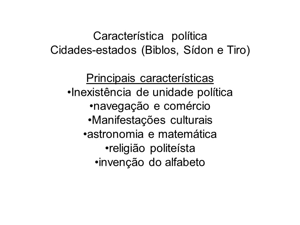 Característica política Cidades-estados (Biblos, Sídon e Tiro)