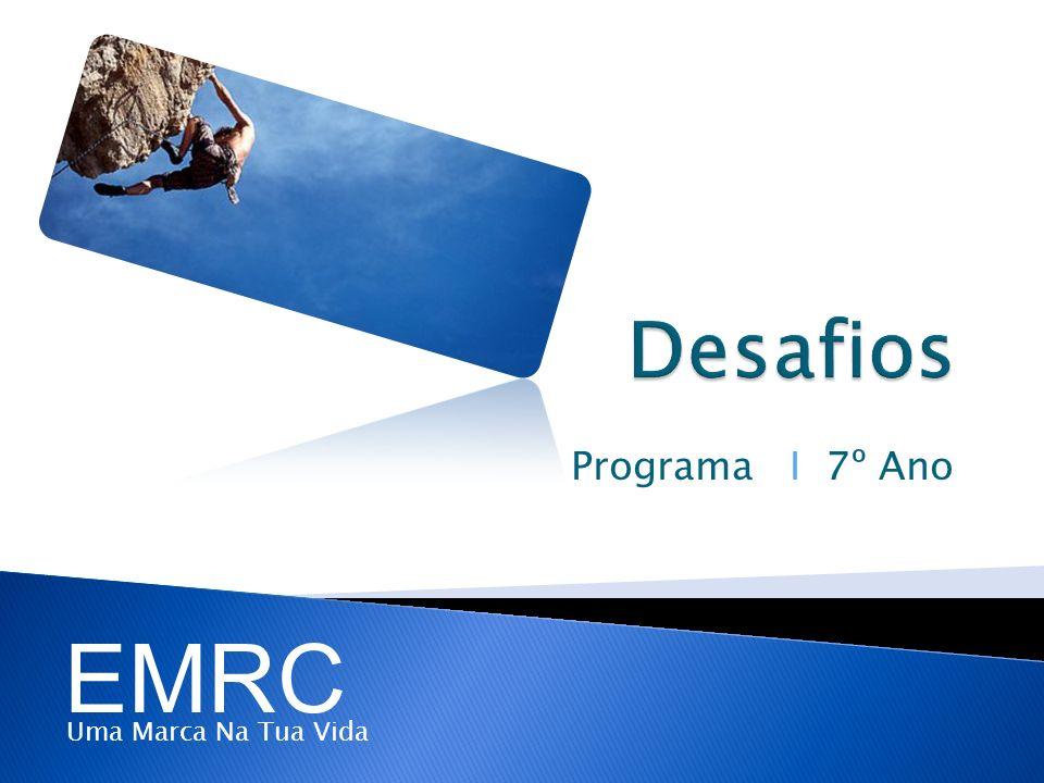 Desafios Programa I 7º Ano EMRC Uma Marca Na Tua Vida